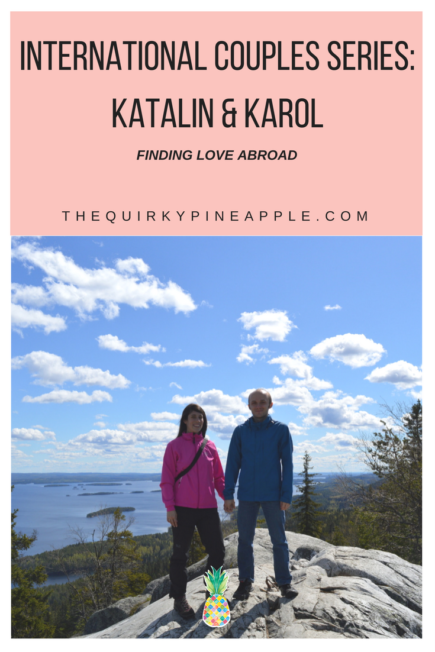 The International Couples Series featuring Katalin & Karol of Our Life, Our Travel! They met in Finland, got married in Brazil, and are taking on the world! -- The Quirky Pineapple